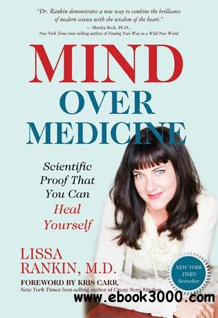 Mind Over Medicine: Scientific Proof That You Can Heal Yourself free download