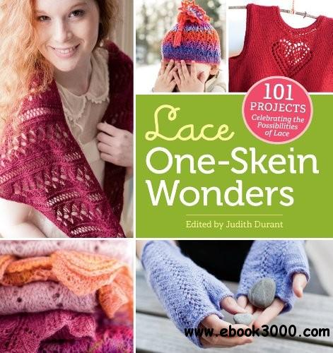 Lace One-Skein Wonders: 101 Projects Celebrating the Possibilities of Lace free download