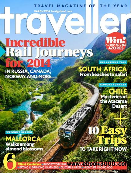 Lonely Planet Traveller - March 2014 free download