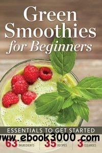 Green Smoothies for Beginners: Essentials to Get Started free download