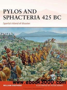 Pylos and Sphacteria 425 BC: Sparta's Island of Disaster (Osprey Campaign 261) free download