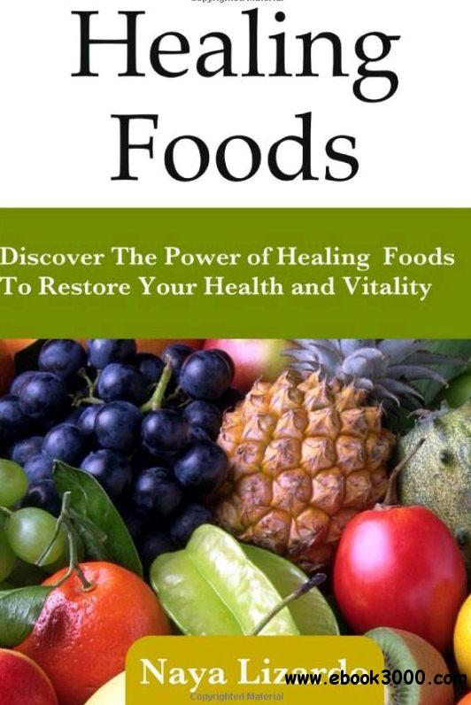 Healing Foods: Practical Guide to the Health Benefits and Medicinal Properties of Food free download
