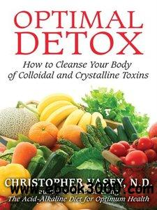 Optimal Detox: How to Cleanse Your Body of Colloidal and Crystalline Toxins free download