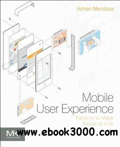 Mobile User Experience: Patterns to Make Sense of it All free download