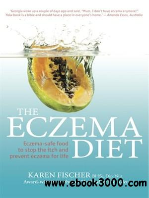 The Eczema Diet: Eczema-Safe Food to Stop the Itch and Prevent Eczema for Life free download