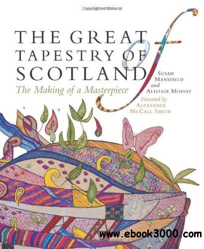 The Great Tapestry of Scotland: The Making of a Masterpiece download dree