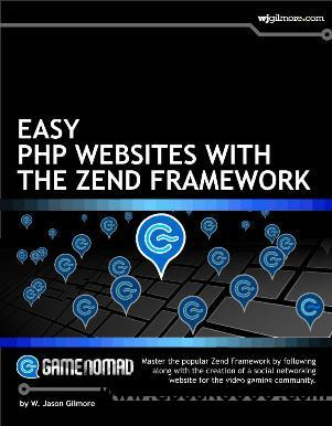 Easy PHP Websites with the Zend Framework free download