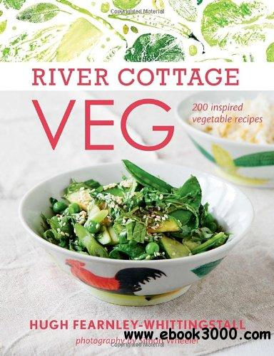 River Cottage Veg: 200 Inspired Vegetable Recipes free download