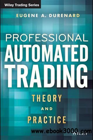 Professional Automated Trading: Theory and Practice free download