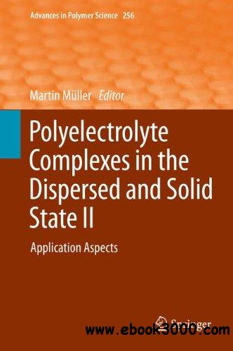Polyelectrolyte Complexes in the Dispersed and Solid State II: Application Aspects free download