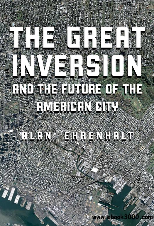 The Great Inversion and the Future of the American City free download