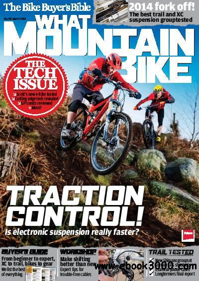 What Mountain Bike - March 2014 / UK free download