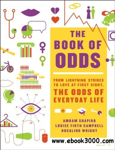 The Book of Odds: From Lightning Strikes to Love at First Sight, the Odds of Everyday Life free download