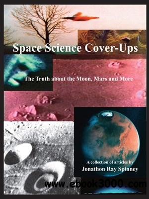 Space Science Cover-Ups: The Truth about the Moon, Mars and More free download