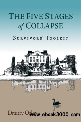The Five Stages of Collapse: Survivors' Toolkit free download