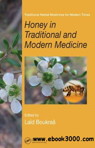 Honey in Traditional and Modern Medicine free download