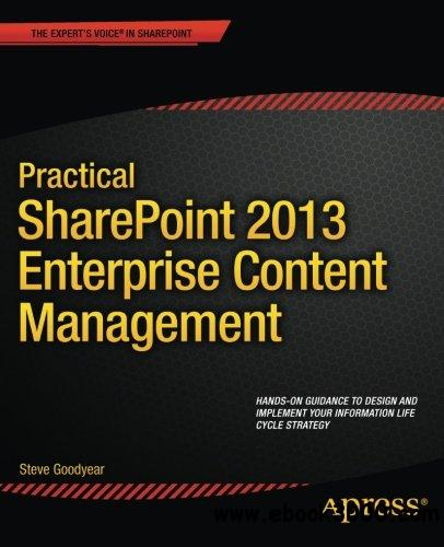Practical SharePoint 2013 Enterprise Content Management free download