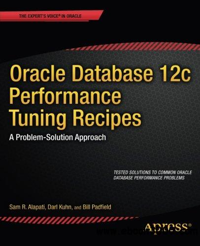 Oracle Database 12c Performance Tuning Recipes: A Problem-Solution Approach free download