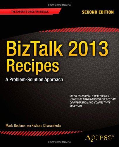 BizTalk 2013 Recipes: A Problem-Solution Approach, 2nd edition free download