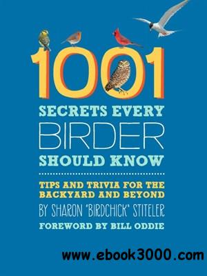 1001 Secrets Every Birder Should Know: Tips and Trivia for the Backyard and Beyond download dree