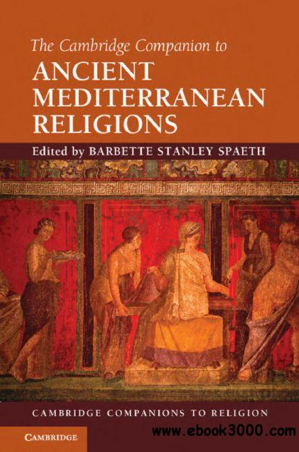 The Cambridge Companion to Ancient Mediterranean Religions free download