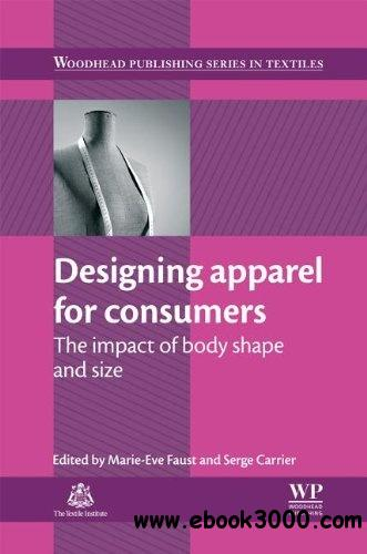 Designing Apparel for Consumers: The Impact Of Body Shape And Size free download