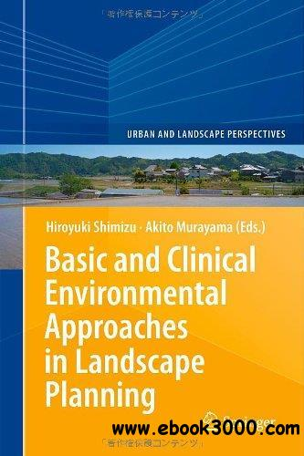 Basic and Clinical Environmental Approaches in Landscape Planning free download