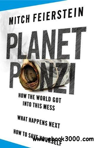 Planet Ponzi: How the World Got Into This Mess, What Happens Next, How to Save Yourself free download