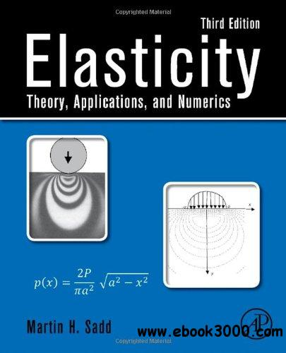 Elasticity, Third Edition: Theory, Applications, and Numerics free download