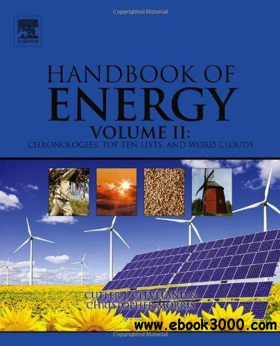 Handbook of Energy: Volume II: Chronologies, Top Ten Lists, and Word Clouds free download