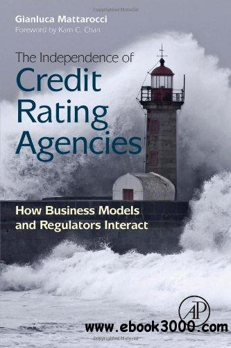 The Independence of Credit Rating Agencies: How Business Models and Regulators Interact free download