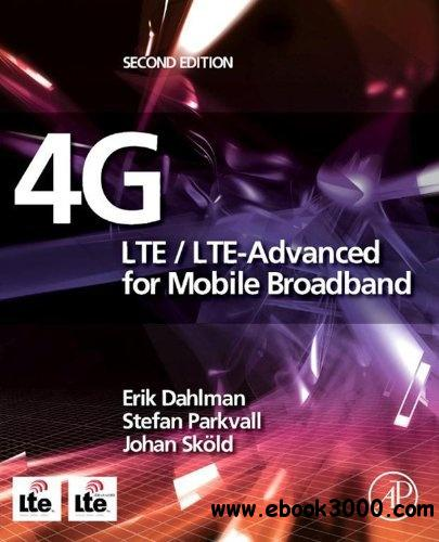 4G: LTE/LTE-Advanced for Mobile Broadband, Second Edition free download