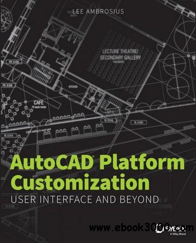 AutoCAD Platform Customization: User Interface and Beyond free download