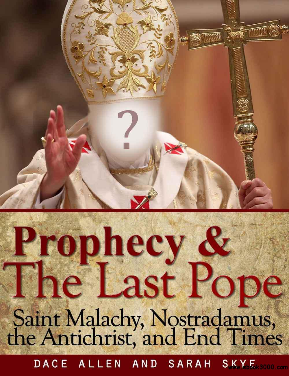 Prophecy & The Last Pope: Saint Malachy, Nostradamus, the Antichrist, and End Times download dree