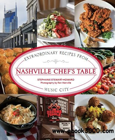 Nashville Chef's Table: Extraordinary Recipes from Music City free download