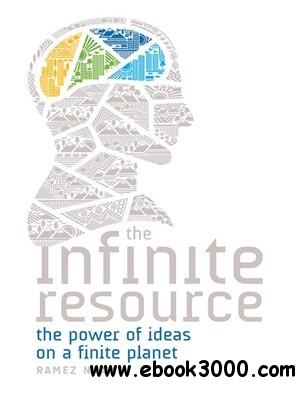 The Infinite Resource: The Power of Ideas on a Finite Planet free download