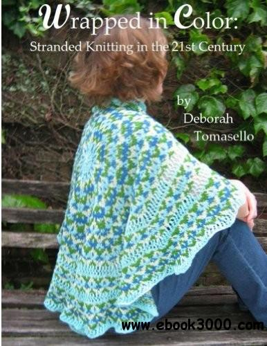 Wrapped in Color: Stranded Knitting in the 21st-Century free download
