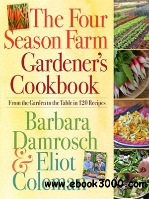 The Four Season Farm Gardener's Cookbook free download