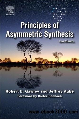 Principles of Asymmetric Synthesis, Second Edition free download