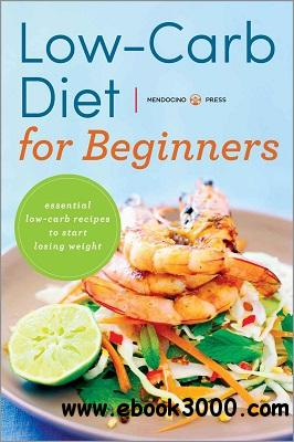 Low Carb Diet for Beginners: Essential Low Carb Recipes to Start Losing Weight free download