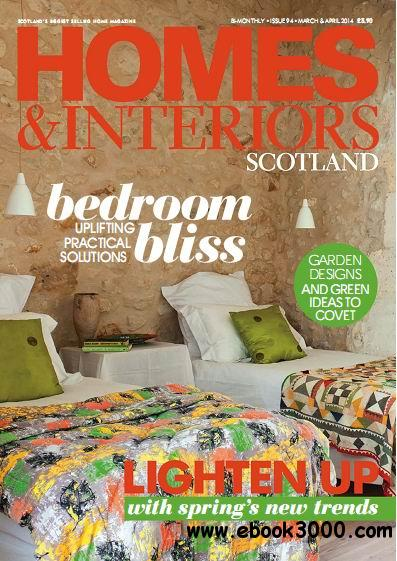 Homes & Interiors Scotland Magazine March/April 2014 free download