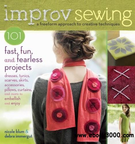 Improv Sewing: A Freeform Approach to Creative Techniques free download