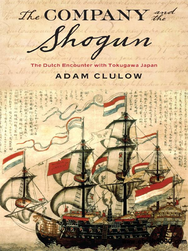 The Company and the Shogun: The Dutch Encounter with Tokugawa Japan free download