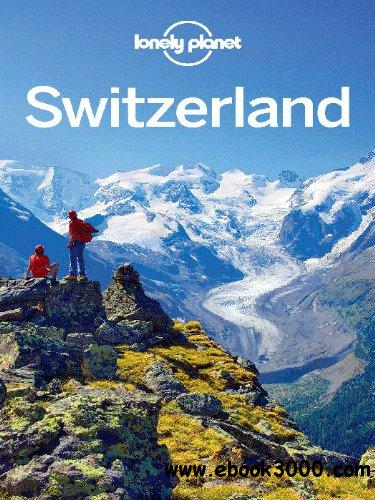 Lonely Planet Switzerland (Country Guide) free download