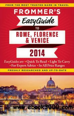 Frommer's EasyGuide to Rome, Florence and Venice 2014 free download