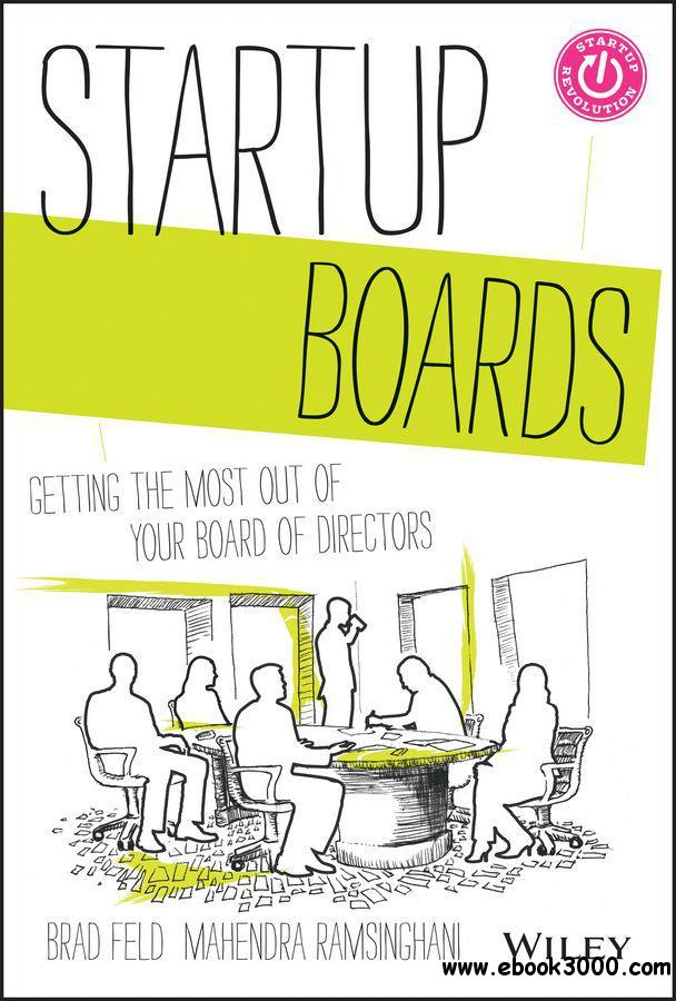 Startup Boards: Getting the Most Out of Your Board of Directors free download