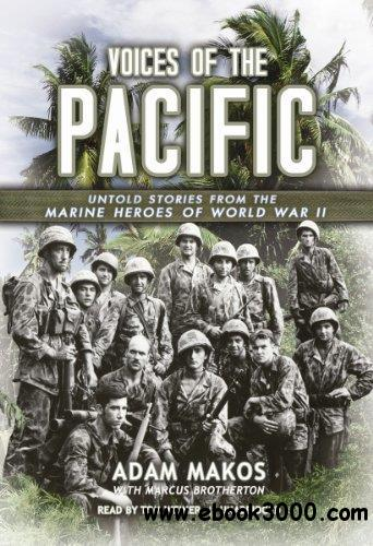 Voices of the Pacific: Untold Stories of the Marine Heroes of World War II (Audiobook) free download