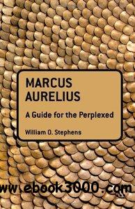 Marcus Aurelius: A Guide for the Perplexed free download