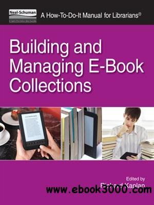 Building and Managing E-Book Collections: A How-To-Do-It Manual for Librarians free download