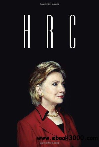 HRC: State Secrets and the Rebirth of Hillary Clinton free download
